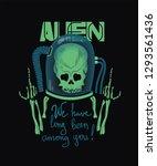 slogan and skeleton of an alien ... | Shutterstock .eps vector #1293561436