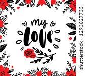 my love. love hand drawn... | Shutterstock .eps vector #1293627733