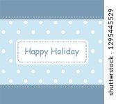 blue polka dot greeting card | Shutterstock .eps vector #1295445529