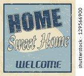 vintage home sweet home vintage ... | Shutterstock .eps vector #129566900
