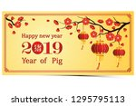 chinese new year 2019 greeting... | Shutterstock .eps vector #1295795113