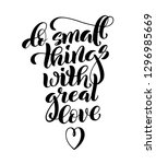 do small things with great love ... | Shutterstock .eps vector #1296985669