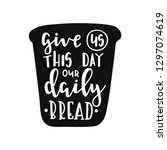 give us this day our daily... | Shutterstock .eps vector #1297074619