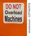 do not overload machines sign... | Shutterstock . vector #1297662976