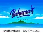 bahamas islands handwriting ... | Shutterstock .eps vector #1297748653
