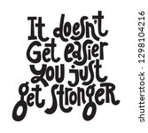 if does not get easier  you... | Shutterstock .eps vector #1298104216