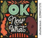 ok  now what  hand lettering... | Shutterstock .eps vector #1298417170