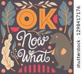 ok  now what  hand lettering... | Shutterstock .eps vector #1298417176