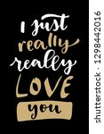 i just really really love you.... | Shutterstock .eps vector #1298442016