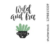 wild and free   lettering with... | Shutterstock .eps vector #1298815339