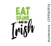 Eat Drink And Be Irish   Funny...