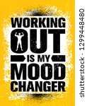 working out is my mood changer. ... | Shutterstock .eps vector #1299448480