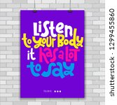 listen to you body  it has a... | Shutterstock .eps vector #1299455860