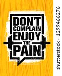 don't complain enjoy the pain.... | Shutterstock .eps vector #1299466276