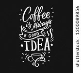 coffee lettering phrase for... | Shutterstock .eps vector #1300089856