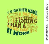 fishing quote and saying. i'd... | Shutterstock .eps vector #1301371579