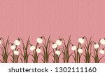 seamless border from snowdrop... | Shutterstock .eps vector #1302111160
