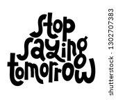 stop saying tomorrow. vector... | Shutterstock .eps vector #1302707383