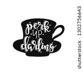 perk up darling hand drawn... | Shutterstock .eps vector #1302756643