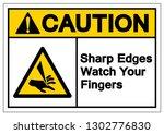 caution sharp edges watch your... | Shutterstock .eps vector #1302776830