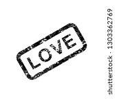 love grunge rubber square stamp ...   Shutterstock .eps vector #1303362769