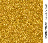 golden glitter for texture or... | Shutterstock . vector #130372760