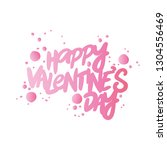 lettering. happy valentine's... | Shutterstock .eps vector #1304556469