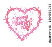 barbed wire. heart. lettering.... | Shutterstock .eps vector #1304558083