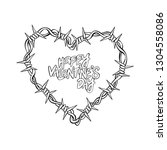barbed wire. heart. lettering.... | Shutterstock .eps vector #1304558086