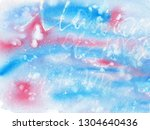 abstract messy watercolor... | Shutterstock . vector #1304640436