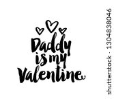 daddy is my valentine   cute... | Shutterstock .eps vector #1304838046