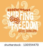 surfing is freedom   print for...   Shutterstock .eps vector #130554470