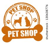 Stock vector pet shop grunge rubber stamp on white vector illustration 130638776