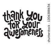 thank you for your awesomeness  ... | Shutterstock .eps vector #1306388656