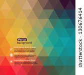 Retro pattern of geometric shapes. Colorful-mosaic-banner. Geometric hipster retro background with place for your text. Retro triangle background   Shutterstock vector #130676414