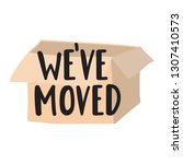 we've moved. vector hand drawn... | Shutterstock .eps vector #1307410573