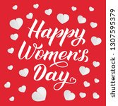 happy women s day calligraphy... | Shutterstock .eps vector #1307595379