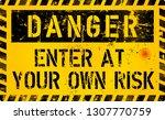 danger  enter of your own risk  ... | Shutterstock .eps vector #1307770759