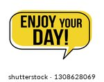 enjoy your day speech bubble on ... | Shutterstock .eps vector #1308628069