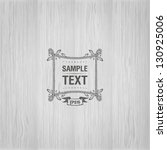 wood texture template | Shutterstock .eps vector #130925006