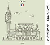 City Hall In Calais  France....