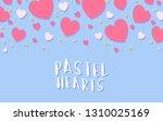 pastel hearts background design ... | Shutterstock .eps vector #1310025169
