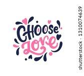 choose love valentine's day....   Shutterstock .eps vector #1310074639