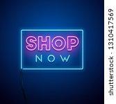 shop now neon sign. vector... | Shutterstock .eps vector #1310417569