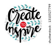 create to inspire. motivational ...   Shutterstock .eps vector #1310527799