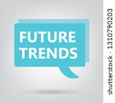future trends written on a... | Shutterstock .eps vector #1310790203