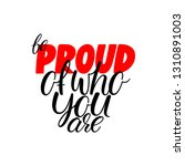 be proud of who you are.... | Shutterstock .eps vector #1310891003