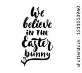 we believe in the easter bunny  ... | Shutterstock .eps vector #1311053960