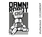 damn robot black and white...