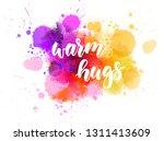 warm hugs   handwritten modern... | Shutterstock .eps vector #1311413609